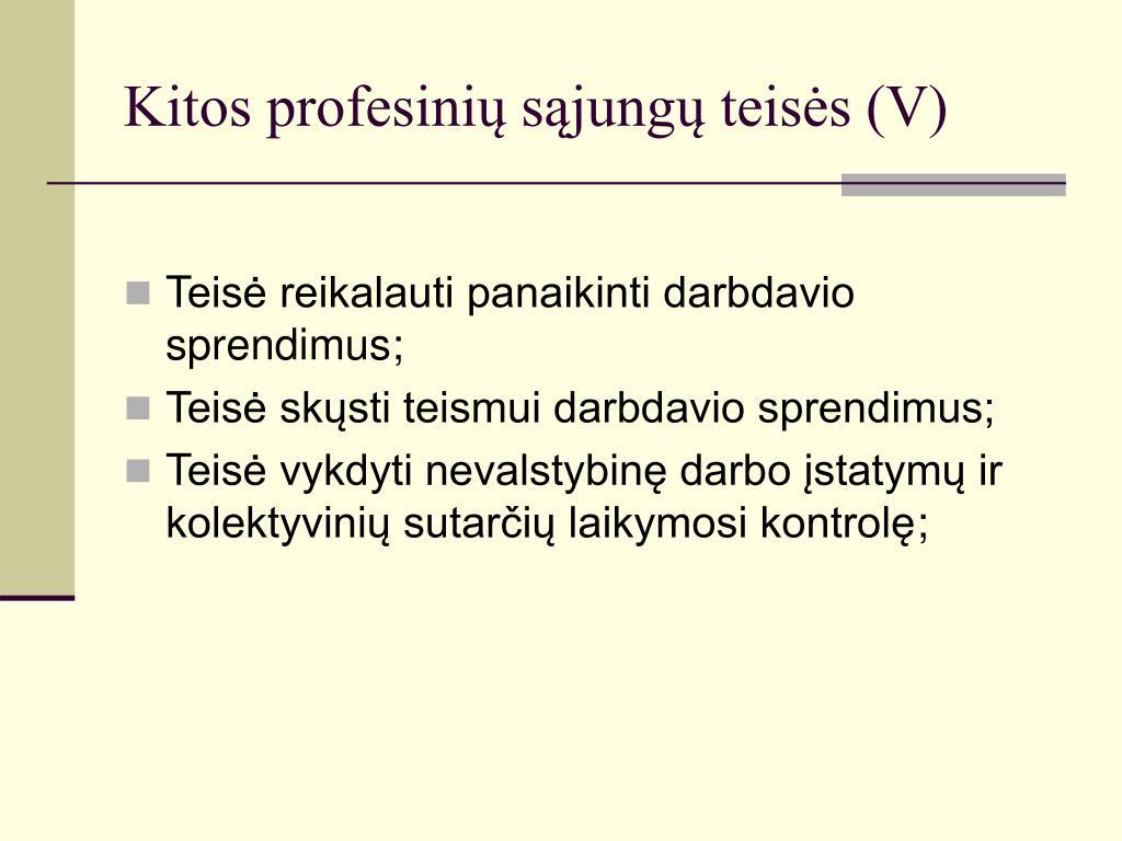 Kitos profesinių sąjungų teisės (V)