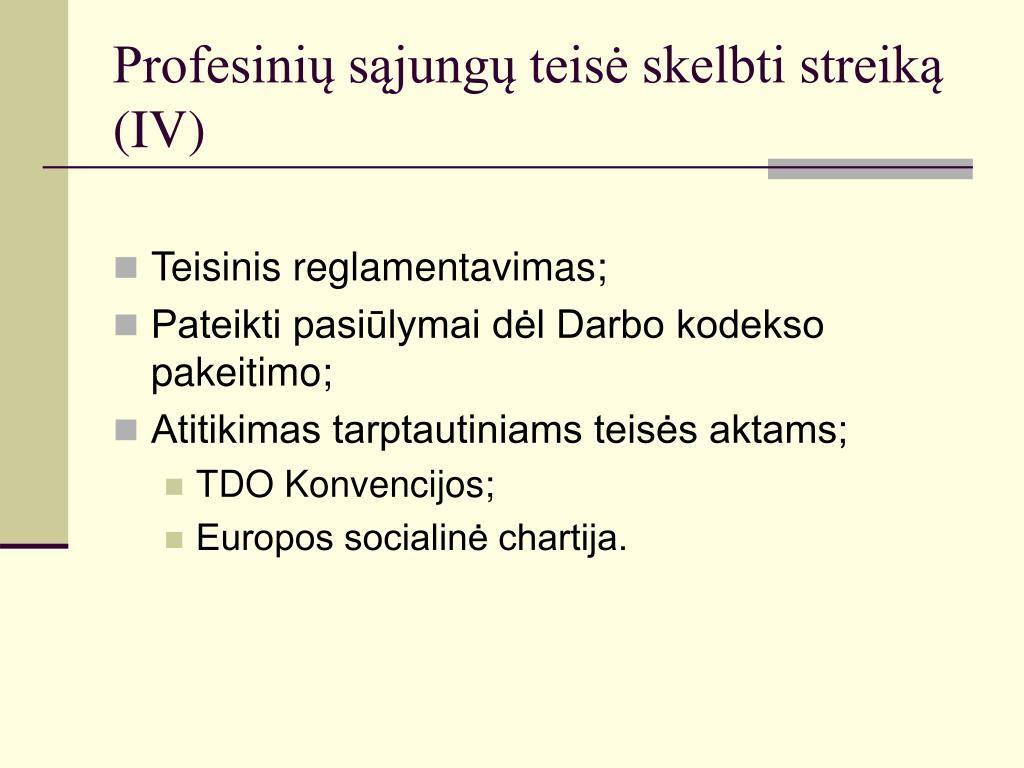 Profesinių sąjungų teisė skelbti streiką (IV)