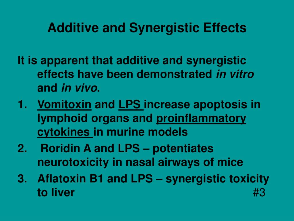 Additive and Synergistic Effects