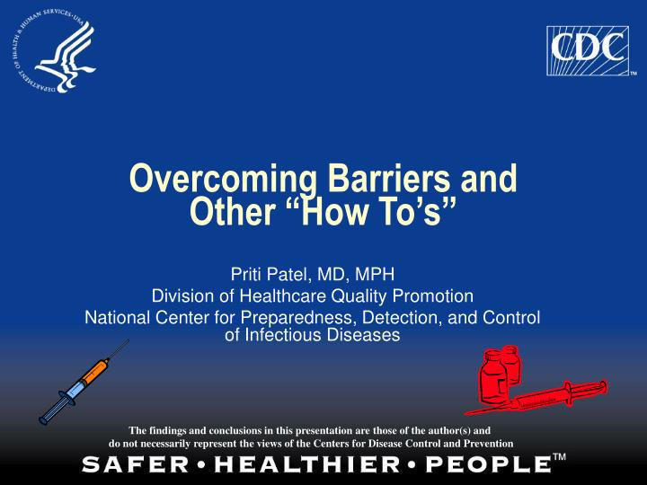 Overcoming barriers and other how to s l.jpg
