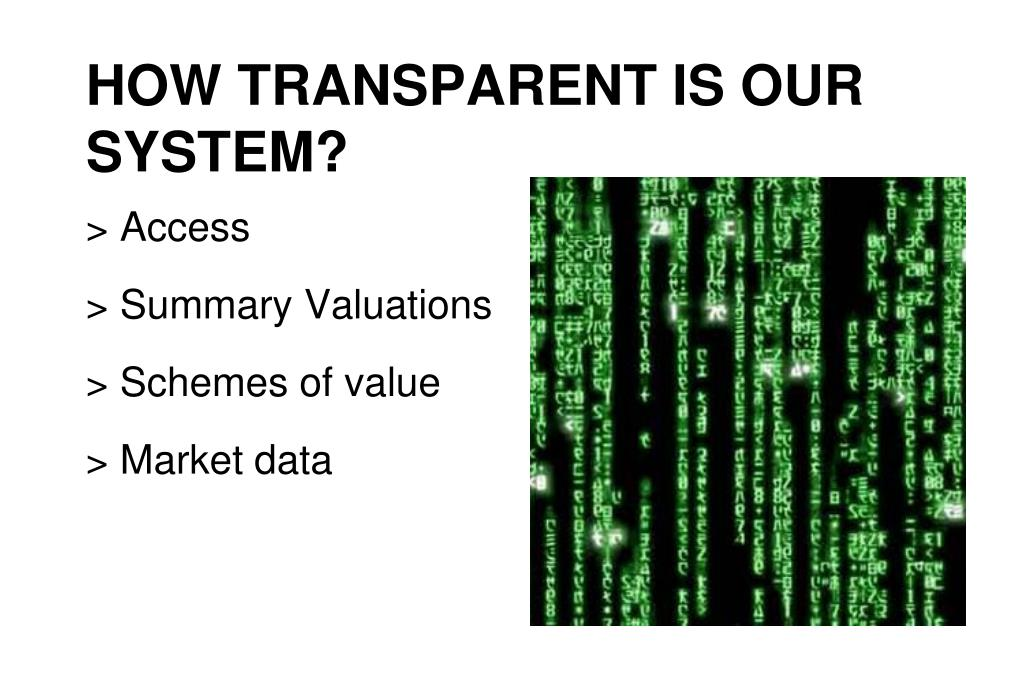 HOW TRANSPARENT IS OUR SYSTEM?