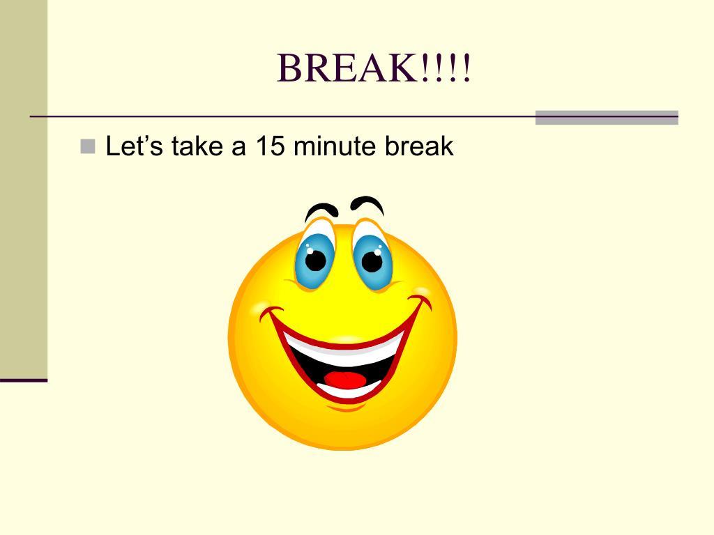 BREAK!!!!