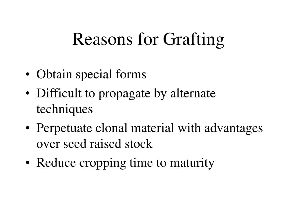 Reasons for Grafting