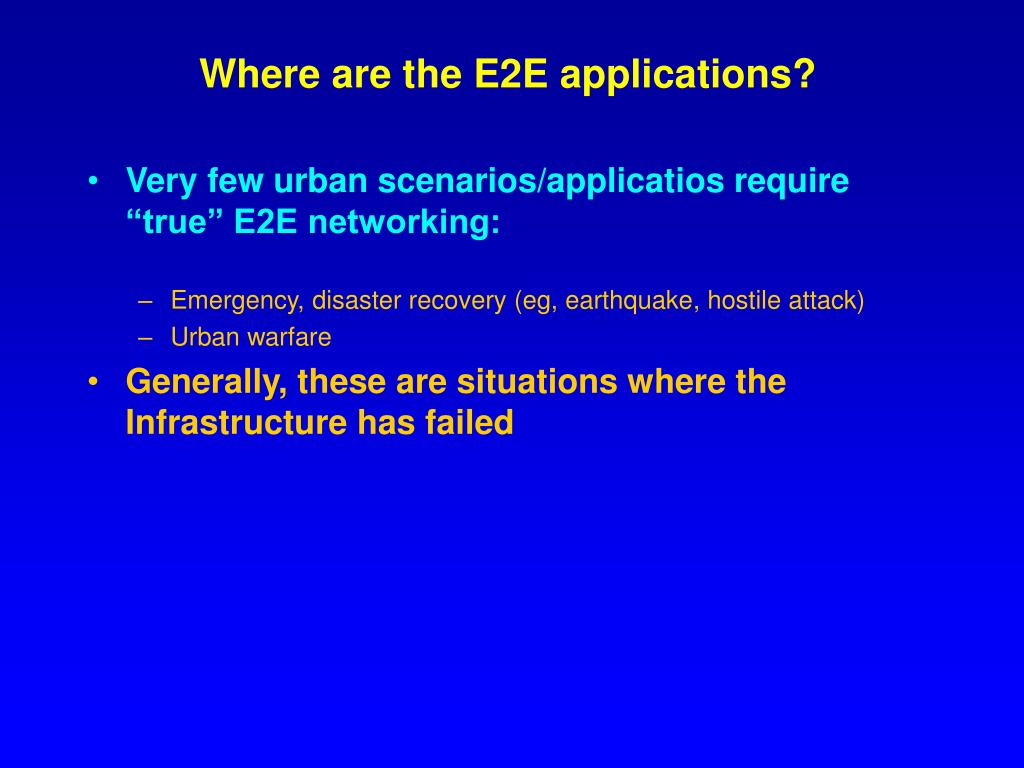 Where are the E2E applications?