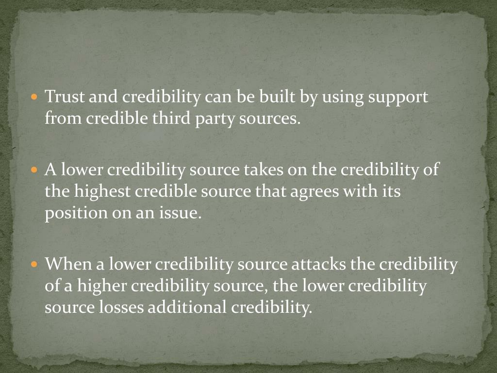 Trust and credibility can be built by using support from credible third party sources.