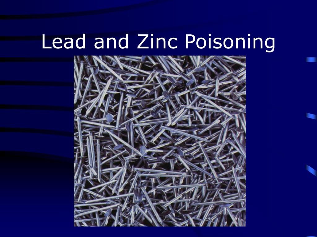 Lead and Zinc Poisoning