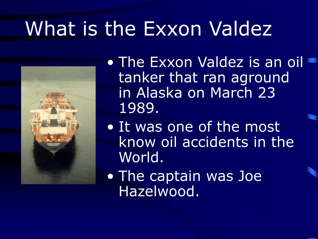 What is the Exxon Valdez