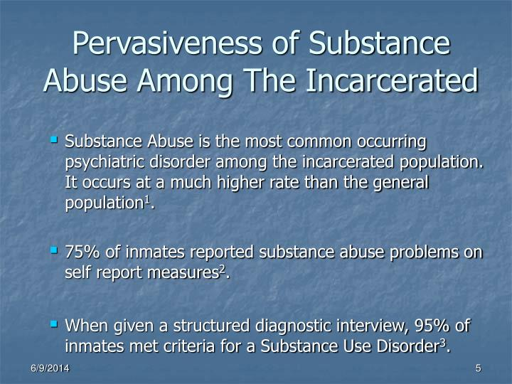 Pervasiveness of Substance Abuse Among The Incarcerated