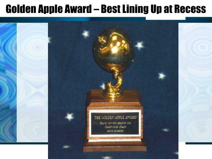 Golden Apple Award – Best Lining Up at Recess