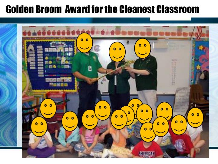 Golden Broom  Award for the Cleanest Classroom
