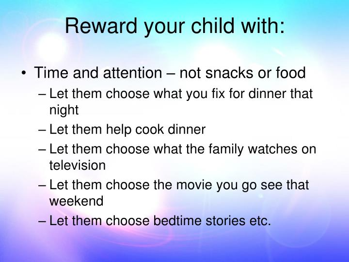 Reward your child with: