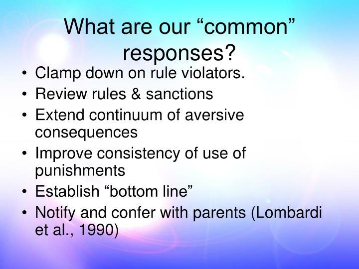 Clamp down on rule violators.