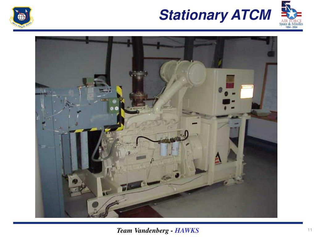 Stationary ATCM