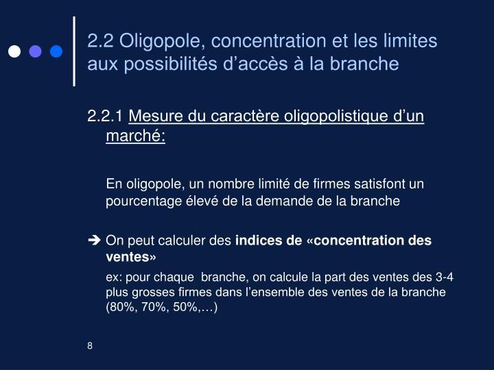 2.2 Oligopole, concentration et les limites aux possibilités d'accès à la branche
