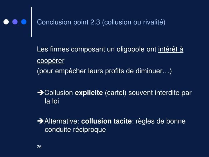 Conclusion point 2.3 (collusion ou rivalité)