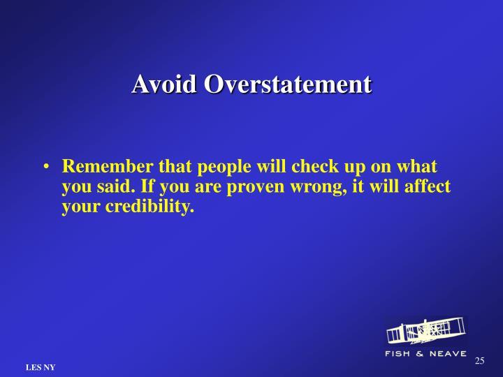 Avoid Overstatement