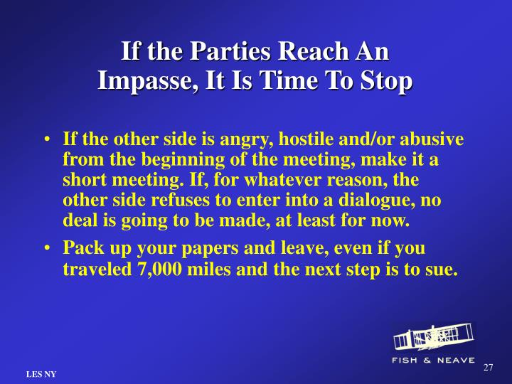 If the Parties Reach An Impasse, It Is Time To Stop
