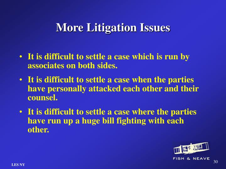 More Litigation Issues