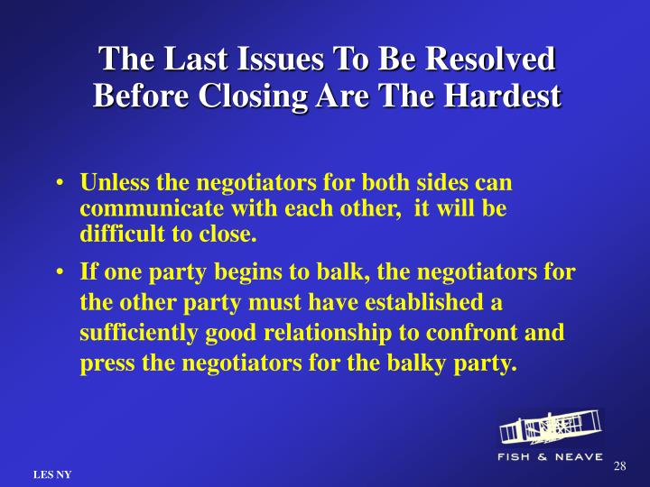 The Last Issues To Be Resolved Before Closing Are The Hardest