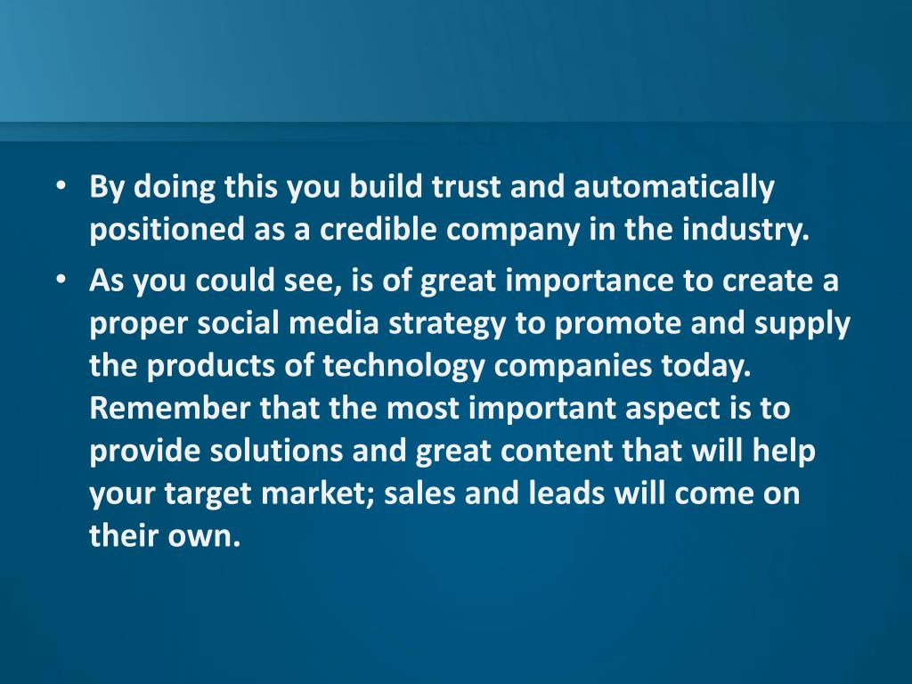 By doing this you build trust and automatically positioned as a credible company in the industry.