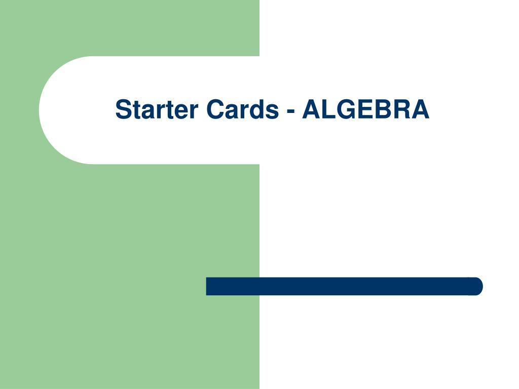Starter Cards - ALGEBRA