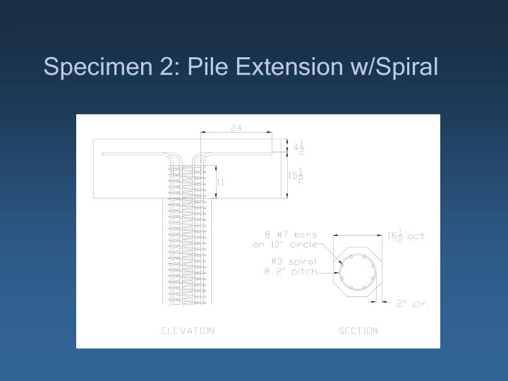 Specimen 2: Pile Extension w/Spiral