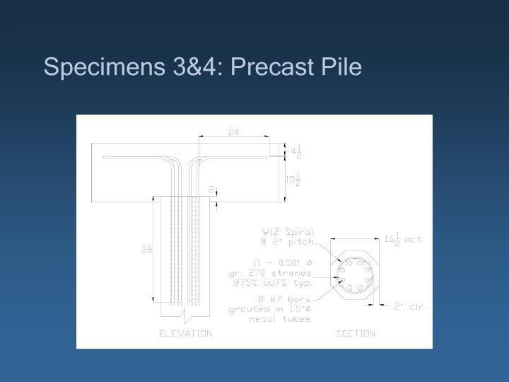 Specimens 3&4: Precast Pile