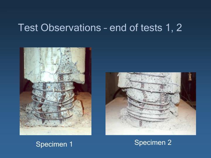 Test Observations – end of tests 1, 2