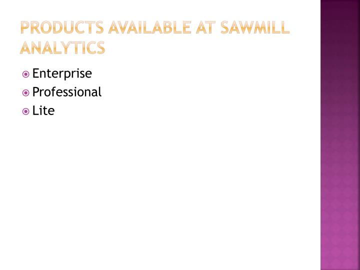 Products available at Sawmill Analytics