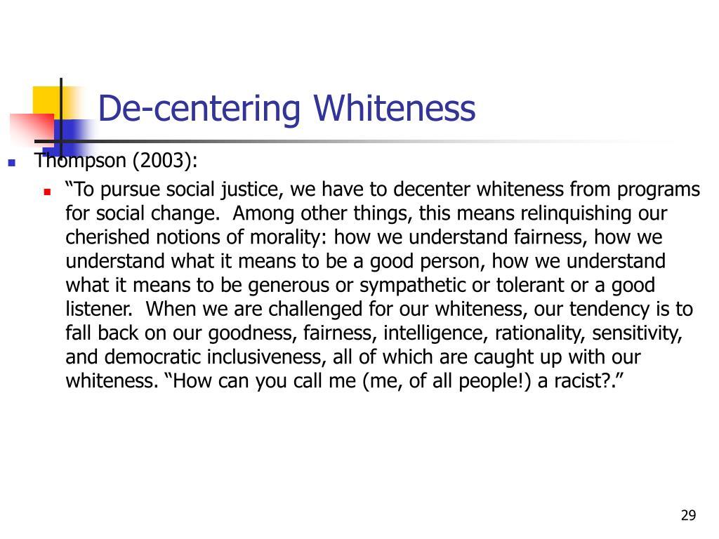 De-centering Whiteness