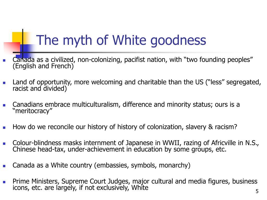 The myth of White goodness