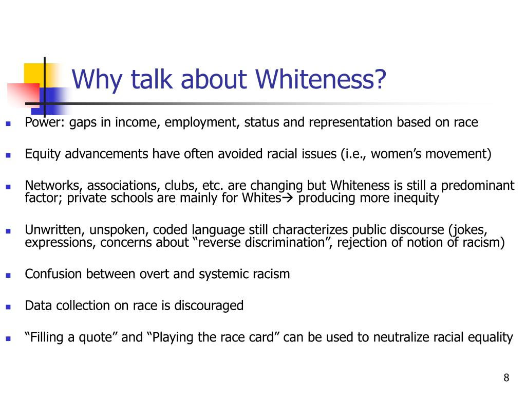 Why talk about Whiteness?