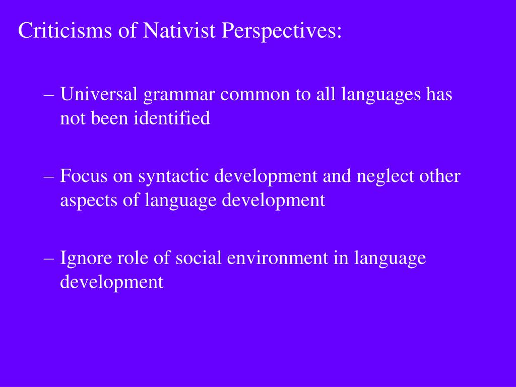 Criticisms of Nativist Perspectives: