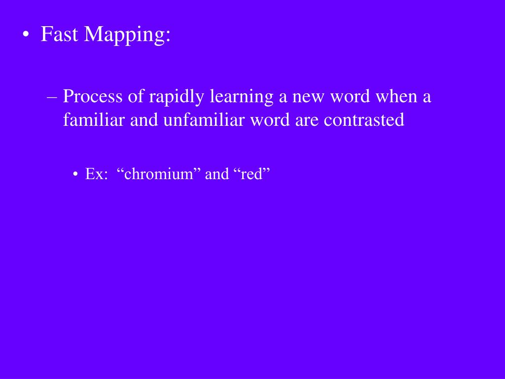 Fast Mapping: