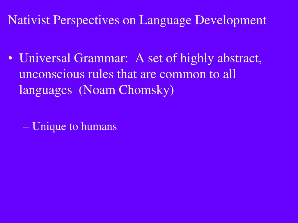 Nativist Perspectives on Language Development