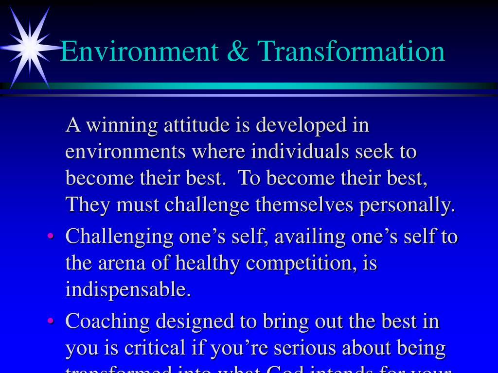 Environment & Transformation
