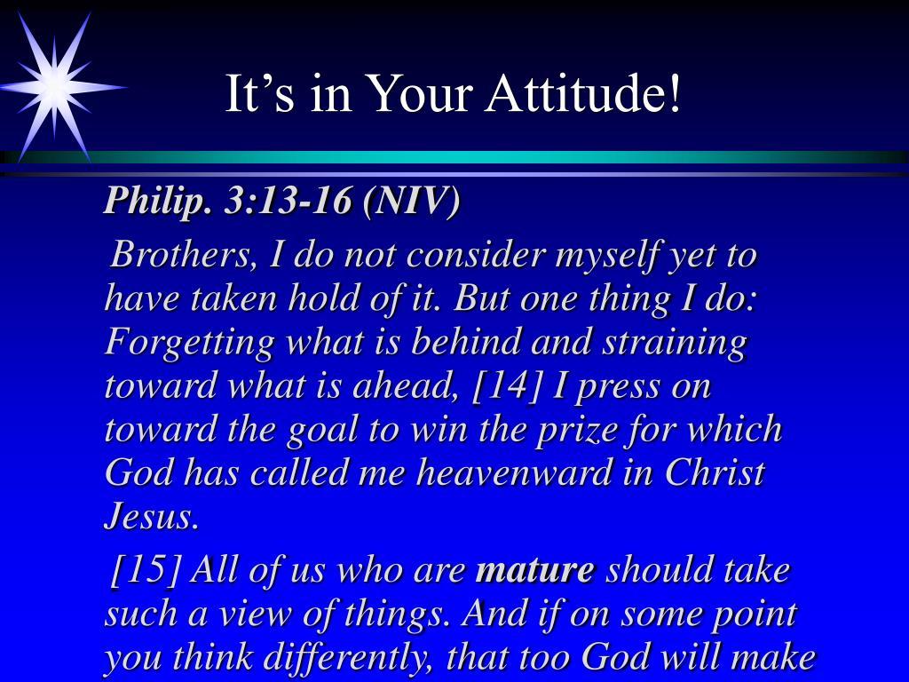 It's in Your Attitude!