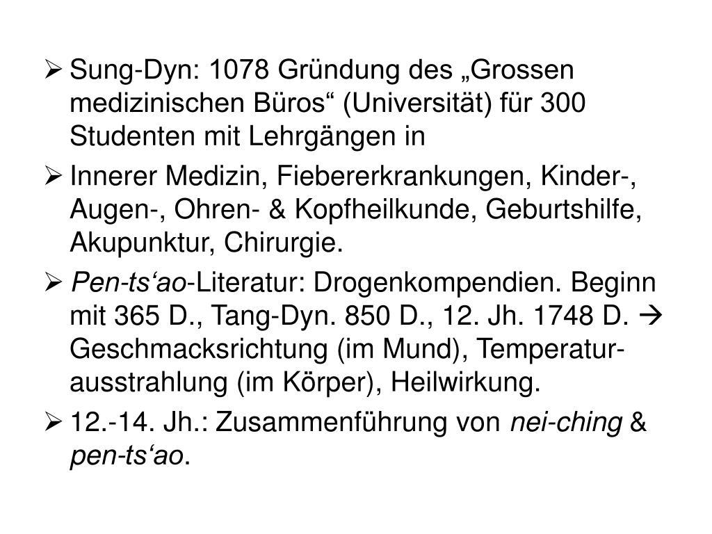 """Sung-Dyn: 1078 Gründung des """"Grossen medizinischen Büros"""" (Universität) für 300 Studenten mit Lehrgängen in"""