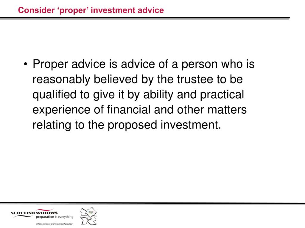 Consider 'proper' investment advice