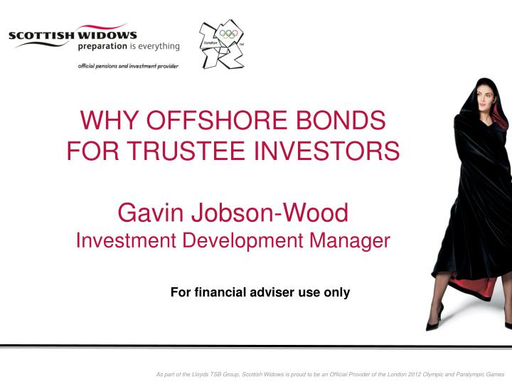 Why offshore bonds for trustee investors gavin jobson wood investment development manager