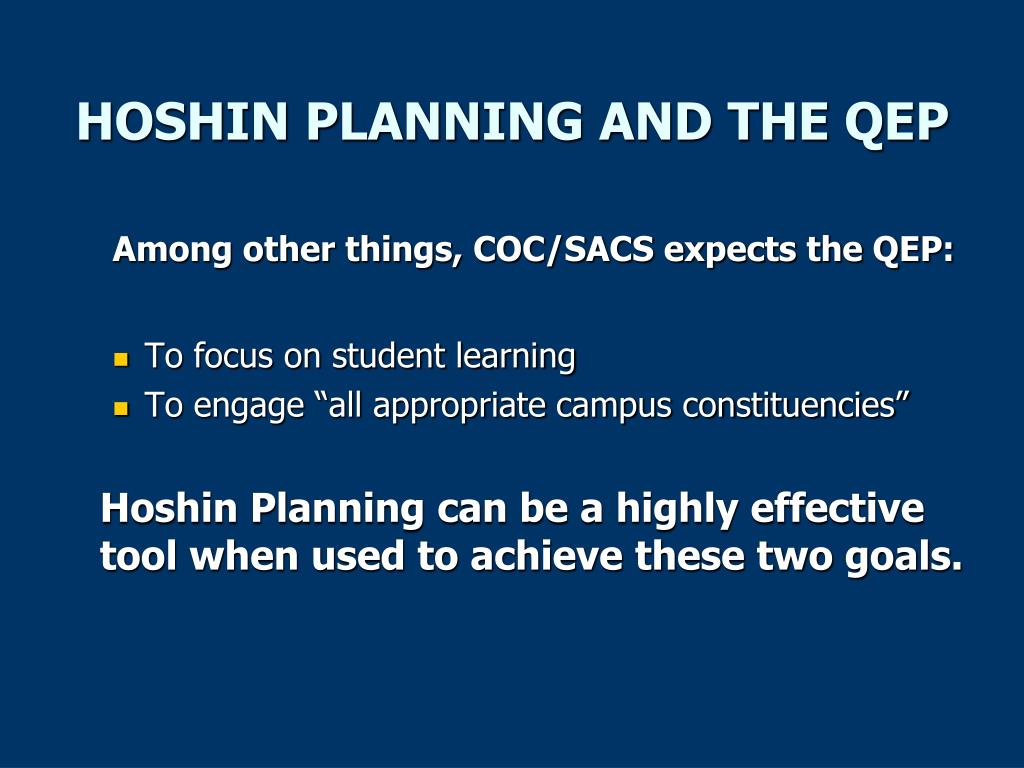 HOSHIN PLANNING AND THE QEP
