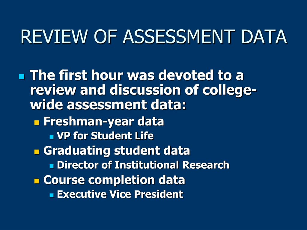 REVIEW OF ASSESSMENT DATA