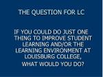 the question for lc