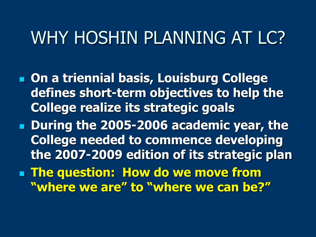 WHY HOSHIN PLANNING AT LC?