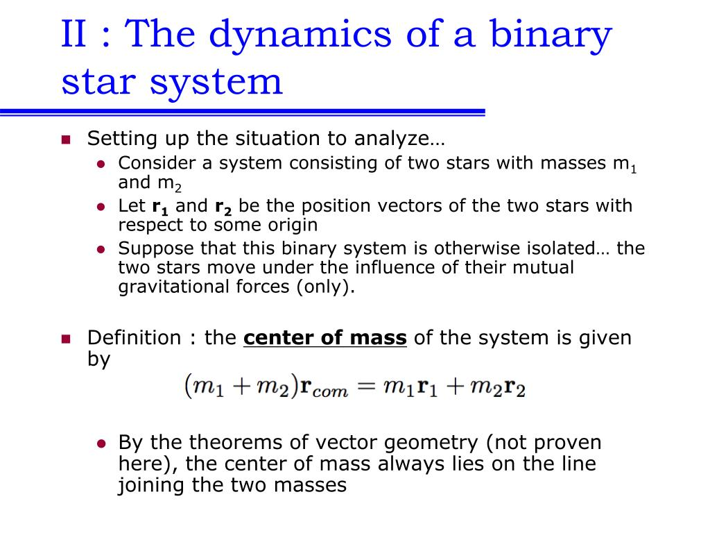 II : The dynamics of a binary star system