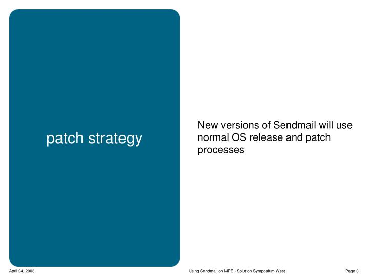 New versions of Sendmail will use normal OS release and patch processes