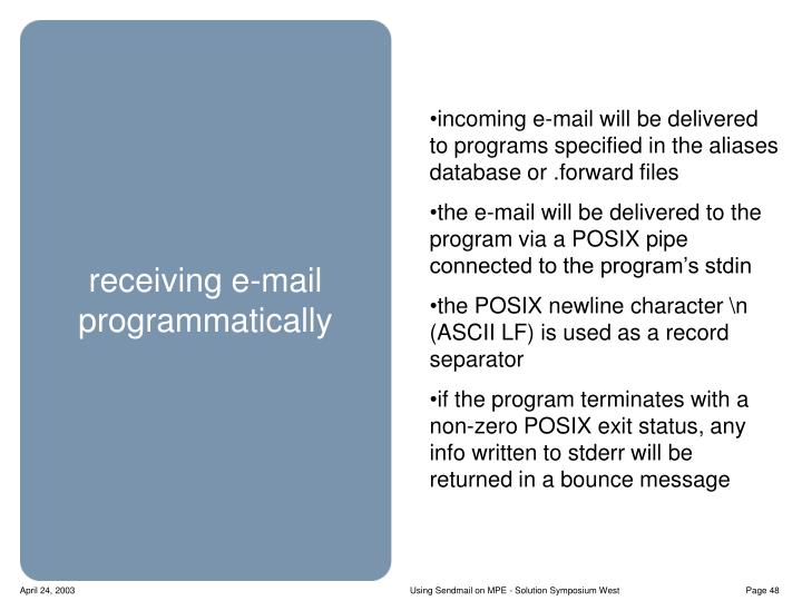 incoming e-mail will be delivered to programs specified in the aliases database or .forward files