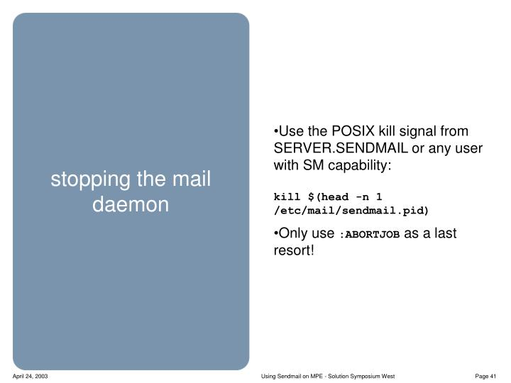 Use the POSIX kill signal from SERVER.SENDMAIL or any user with SM capability: