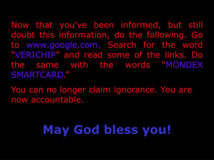 Now that you've been informed, but still doubt this information, do the following. Go to