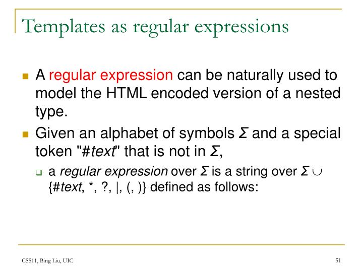 Templates as regular expressions